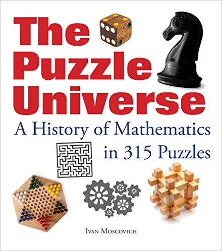 The Puzzle Universe – A History of Mathematics in 315 Puzzles
